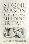 Cover of The Stonemason: A History of Building Britain