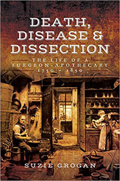 Cover of Death, Disease & Dissection: The Life of a Surgeon Apothecary 1750-1850