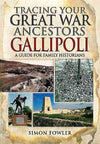 Cover of Tracing Your Great War Ancestors: The Gallipoli Campaign: A Guide for Family Historians