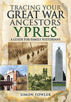 Cover of Tracing Your Great War Ancestors: Ypres: A Guide for Family Historians