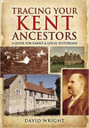 Cover of Tracing Your Kent Ancestors: A Guide for Family and Local Historians