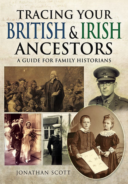 Tracing Your British & Irish Ancestors: A Guide For Family Historians