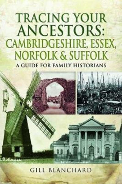 Cover of Tracing Your Ancestors: Cambridgeshire, Essex, Norfolk & Suffolk: A Guide for Family Historians