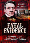 Cover of Fatal Evidence: Professor Alfred Swaine Taylor & the Dawn of Forensic Science