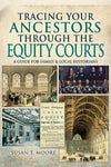 Cover of Tracing Your Ancestors Through the Equity Courts: A Guide for Local and Family Historians