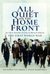 Cover of All Quiet on the Home Front: An Oral History of Life in Britain During The First World War