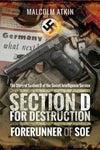 Section D for Destruction: Forerunner of SOE
