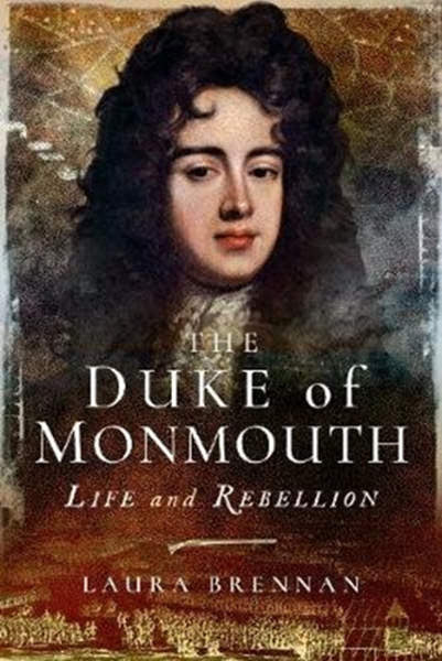Cover of The Duke of Monmouth: Life and Rebellion