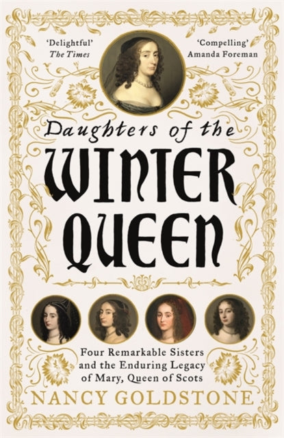 Cover of Daughters of the Winter Queen: Four Remarkable Sisters, the Crown of Bohemia and the Enduring Legacy of Mary, Queen of Scots