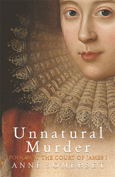 Cover of Unnatural Murder: Poison at the Court of James I