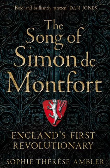 The Song of Simon de Montfort : England's First Revolutionary