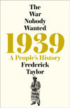 The War Nobody Wanted: 1939: A People's History