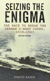 Cover of Seizing the Enigma: The Race to Break the German U-Boat Codes, 1939 - 1943