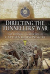Cover of Directing the Tunnellers' War: The Tunnelling Memoirs of Captain H Dixon MC RE