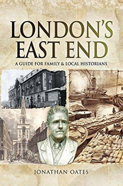 Cover of London's East End: A Guide for Family & Local Historians