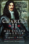 Cover of Charles II and his Escape into Exile: Capture the King