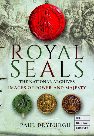 Royal Seals: Images of Power and Majesty