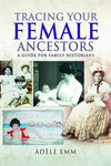 Cover of Tracing Your Female Ancestors: A Guide for Family Historians