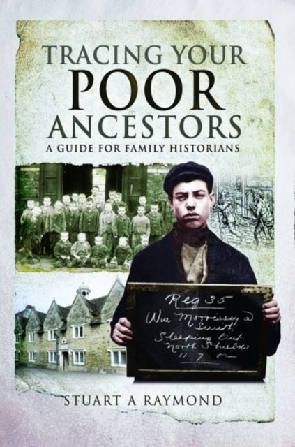 Tracing Your Poor Ancestors : A Guide for Family Historians