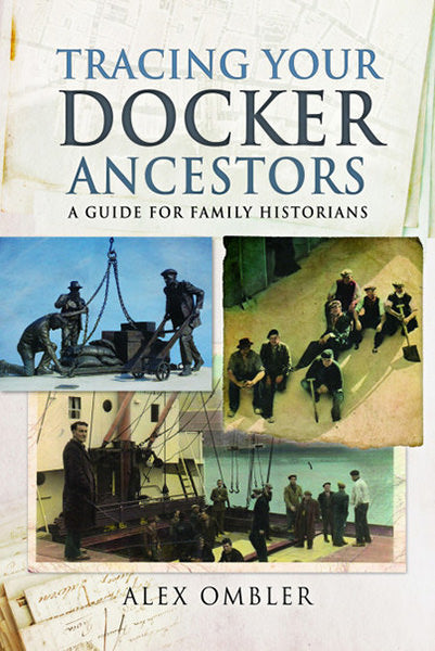 Tracing Your Docker Ancestors: A Guide For Family Historians