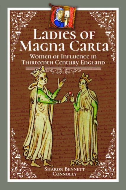 Ladies of Magna Carta : Women of Influence in Thirteenth Century England