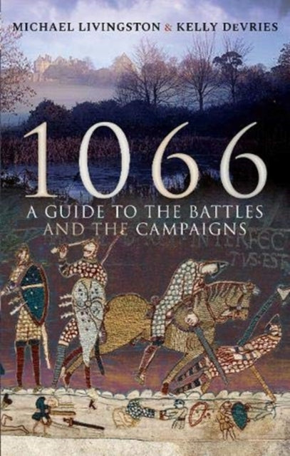 Cover of 1066: A Guide to the Battles and the Campaigns