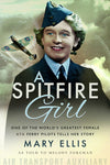 Cover of A Spitfire Girl: One of the World's Greatest Female ATA Ferry Pilots Tells Her Story