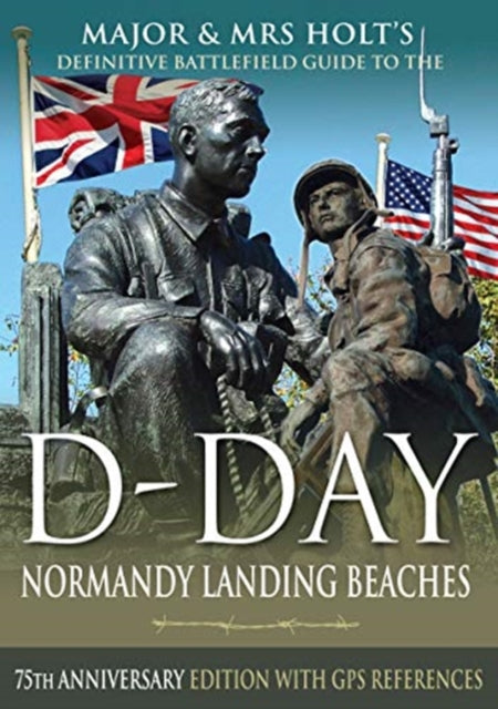 Jacket of Major and Mrs Holt's Definitive battlefield Guide to the D-Day Landing Beaches