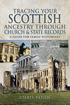 Cover of Tracing Your Scottish Ancestry through Church and State Records: A Guide for Family Historians