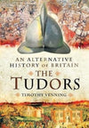 Cover of An Alternative History of Britain: The Tudors