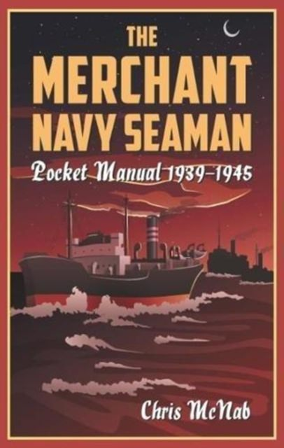 Cover of The Merchant Navy Seaman Pocket Manual 1939-1945
