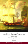 Cover of The East India Company, 1600-1858: A Short History with Documents
