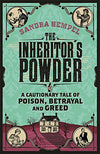 Cover of The Inheritor's Powder: A Cautionary Tale of Poison, Betrayal and Greed