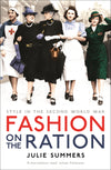 Cover of Fashion on the Ration: Style in The Second World War