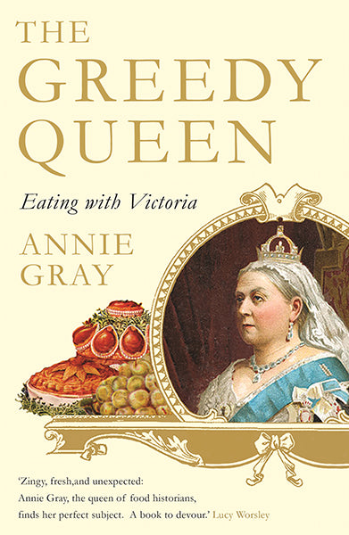Cover of The Greedy Queen: Eating with Victoria