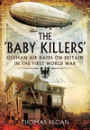Cover of The 'Baby Killers': German Air Raids on Britain in the First World War