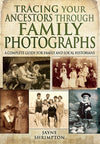 Cover of Tracing Your Ancestors Through Family Photographs: A Complete Guide for Family and Local Historians