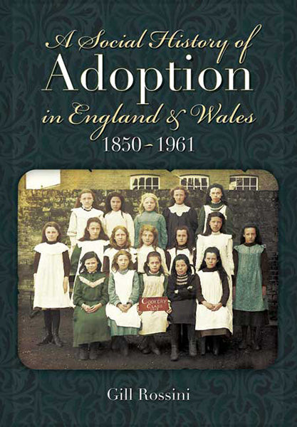 A Social History of Adoption in England & Wales 1850-1961