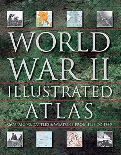 World War Two Illustrated Atlas