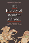 Cover of The History of William Marshal: The True Story of England's Greatest Knight