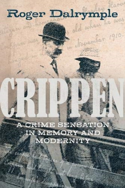 Crippen: A Crime Sensation in Memory and Modernity