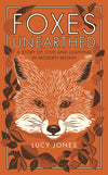 Cover of Foxes Unearthed: A Story of Love and Loathing in Modern Britain