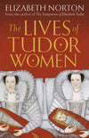 Cover of The Lives of Tudor Women