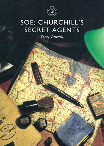 Cover of SOE: Churchill's Secret Agents: Shire Library