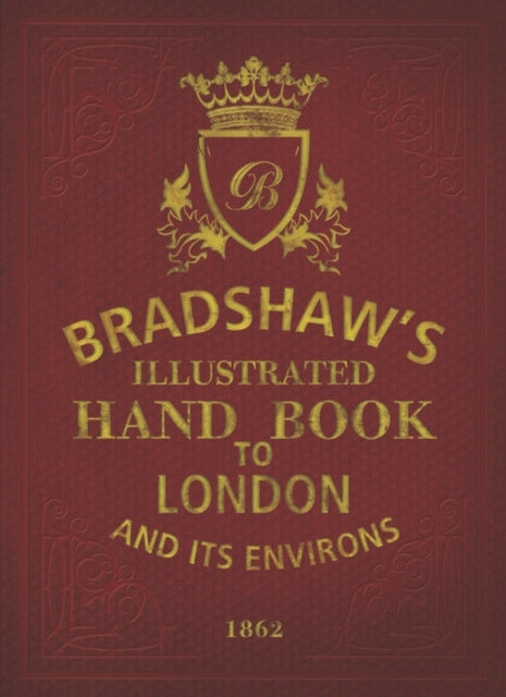 Cover of Bradshaw's Illustrated Handbook to London and it's Environs