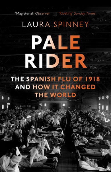 Cover of Pale Rider: The Spanish Flu of 1918 and How it Changed the World