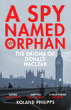 Cover of A Spy Named Orphan: The Enigma of Donald Maclean