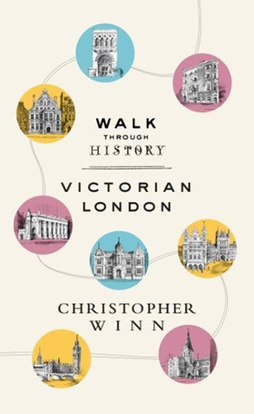 Walk Through History: Victorian London