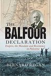 Cover of The Balfour Declaration: Empire, the Mandate and Resistance in Palestine