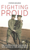 Cover of Fighting Proud: The Untold Story of the Gay Men Who Served in Two World Wars